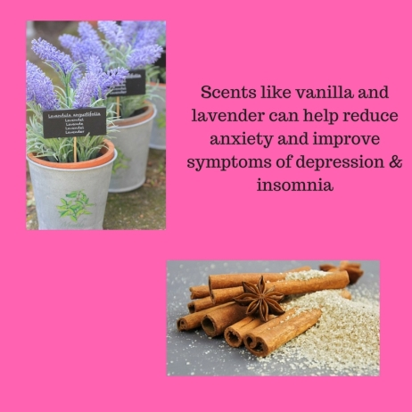 Scents like vanilla and lavender can help reduce anxiety and improve symptoms of depression & insomnia